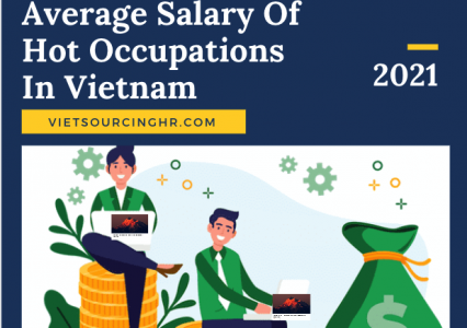 Check Out Average Salary Of Hot Occupations In Vietnam